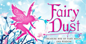 FAIRY DUST: Treasure Box Of Fairy Magic & Wisdom (40-card deck)