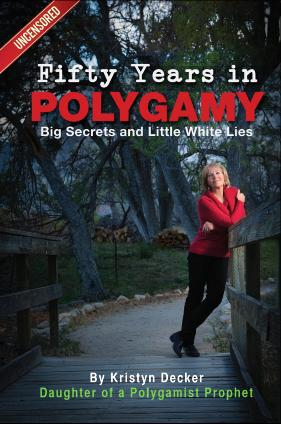 FIFTY YEARS IN POLYGAMY: Big Secrets, Little White Lies