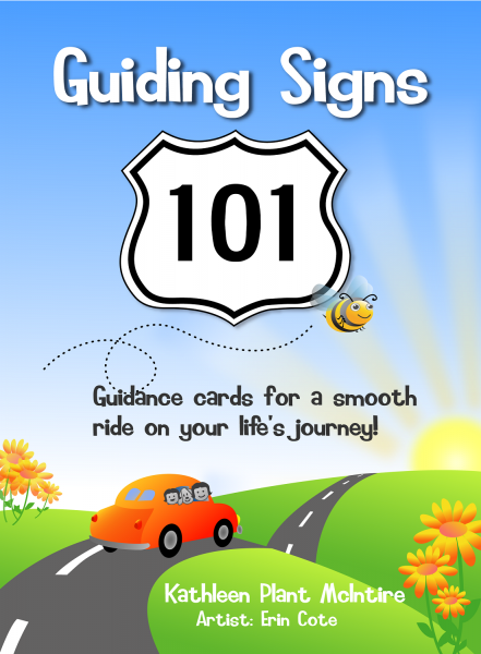 GUIDING SIGNS 101: Guidance Cards For A Smooth Ride On Your Life's Journey! (44-card deck & guidebook)