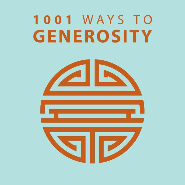 1001 WAYS TO GENEROSITY