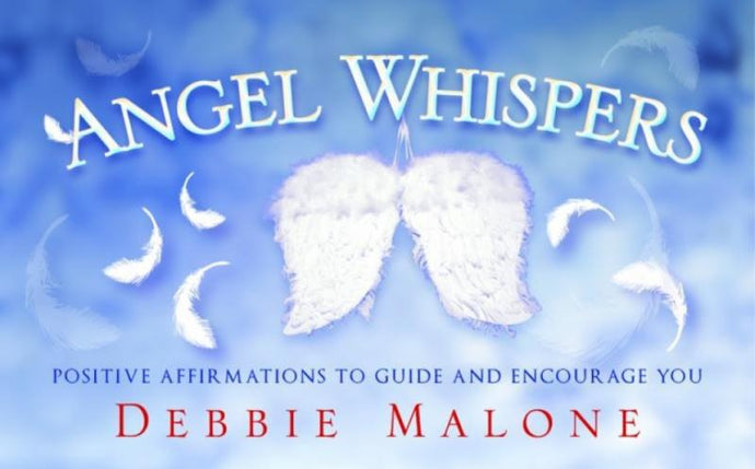 ANGEL WHISPERS: Positive Affirmations To Guide & Encourage You (40 cards)