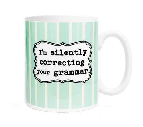 I'm Silently Correcting Your Grammar - 11 oz Ceramic Mug