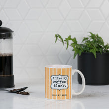 Load image into Gallery viewer, I Like my Coffee Black. Like my Soul - 11 ounce Ceramic Mug