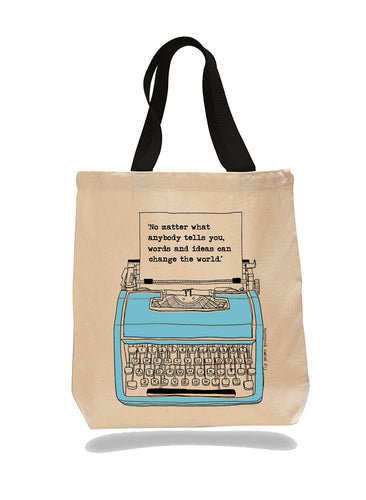 No matter what anybody tells you, words and ideas can change the world!  Cotton Canvas Book Bag