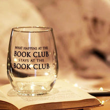 Load image into Gallery viewer, A What happens at the Book Club. - 15oz Stemless Wine Glass