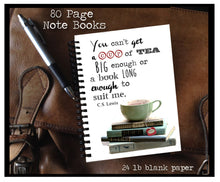 Load image into Gallery viewer, You can't get a cup of tea big enough or a book long enough to suit me- C.S. Lewis Quote - Note Book- Tea Lover - Book Lover- Cup of Tea