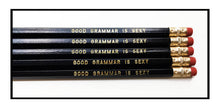 Load image into Gallery viewer, Set of 5 'Good Grammar is Sexy' Pencils