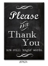 Load image into Gallery viewer, Please and Thank You are still Magic Words  FRIDGE MAGNET