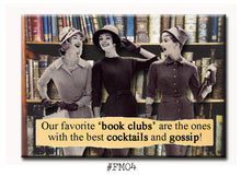Load image into Gallery viewer, Our Favorite Book Clubs are the ones with the Best Cocktails and Gossip FRIDGE MAGNET