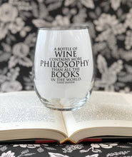 Load image into Gallery viewer, A Bottle of Wine contains more Philosophy than all the Books in the World- 15oz Stemless Wine Glass