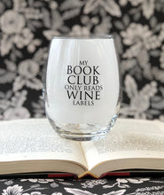 Load image into Gallery viewer, My Book Club only Reads Wine Labels- 15oz Stemless Wine Glass