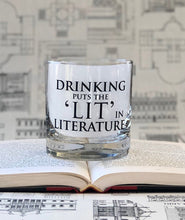 Load image into Gallery viewer, Drinking put the 'Lit' in Literature- 11oz Glass Tumbler