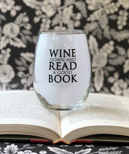 Load image into Gallery viewer, Wine Down and Read a Good Book- 15oz Stemless Wine Glass