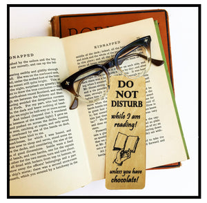 Do Not Disturb while I am reading! Unless you have chocolate!- Wooden Birch Bookmark