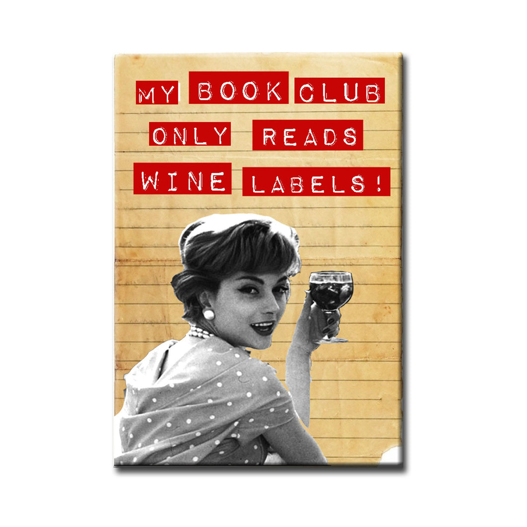 My Book Club Only Reads Wine Labels FRIDGE MAGNET