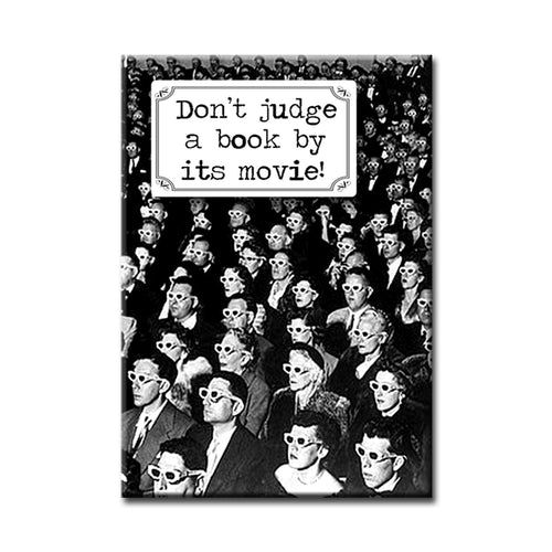 Don't Judge a Book by it's Movie FRIDGE MAGNET