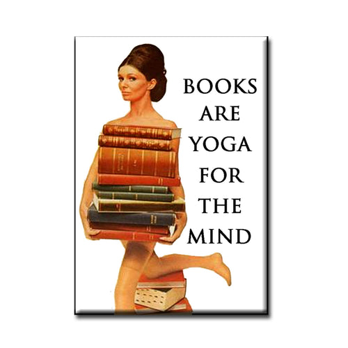 Books are yoga for the mind. Book themed FRIDGE MAGNET