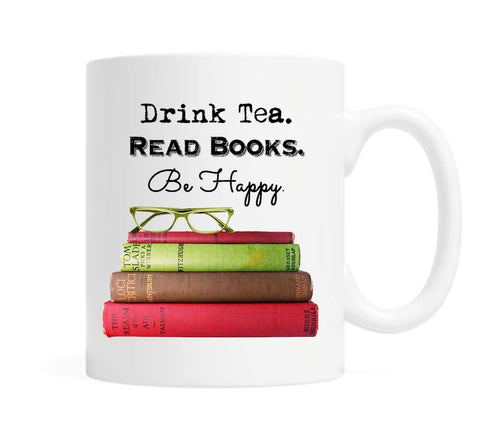 Drink Tea. Read Books. Be Happy- 11 ounce Ceramic Mug