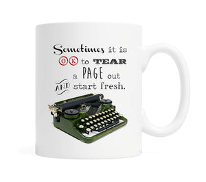 Sometimes it is OK to tear out a page and start fresh- 11 ounce Ceramic Mug