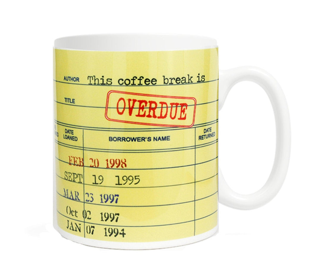 This Coffee Break is Overdue- 11 ounce Ceramic Mug