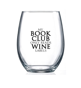 My Book Club only Reads Wine Labels- 15oz Stemless Wine Glass