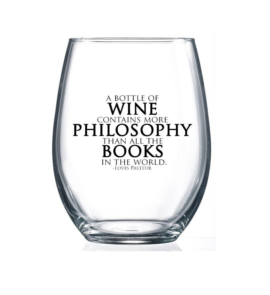 A Bottle of Wine contains more Philosophy than all the Books in the World- 15oz Stemless Wine Glass