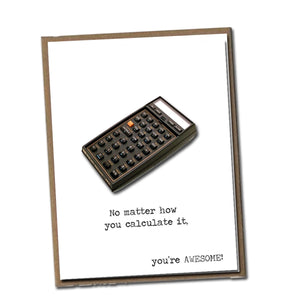 No matter how you calculate it. You're Awesome! Classic Linen Series Greeting Card- Blank Inside