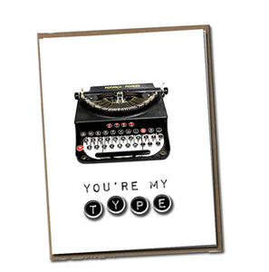 You're my type. Classic Linen Series Greeting Card- Blank Inside