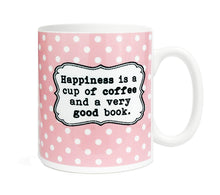 Load image into Gallery viewer, Happiness is a cup of coffee and a very good book - 11 ounce Ceramic Mug