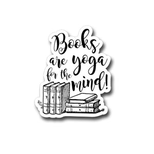 "Books are Yoga For The Mind- 3"" vinyl Sticker"