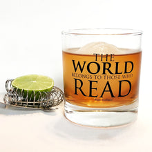 Load image into Gallery viewer, The World belongs to those who Read- 11oz Rocks Glass