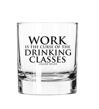 Load image into Gallery viewer, Work is the curse of the Drinking Classes 11oz Glass Tumbler