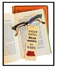 Load image into Gallery viewer, Drink Coffee. Read Books. Be Happy! - Wooden Birch Bookmark
