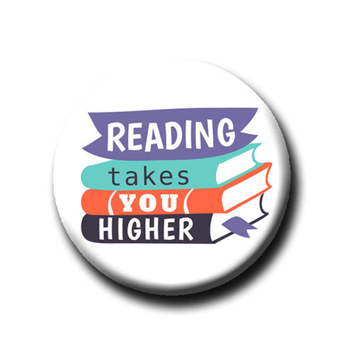 Reading Takes you Higher -Pin Back Button - Reader Gift - Teacher Gift- Button Pin - Cute Button Pin - Literary - 1.25