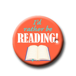 I'd Rather Be Reading -Pin Back Button-1.25""