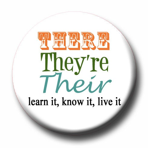 There, They're, Their -Pin Back Button -Funny Button Pin- Teacher Gift-Button Pin - Cute Button Pin - Literary - 1.25