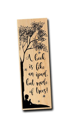 A Book is like an ipad, but made of trees -Wooden Birch Bookmark