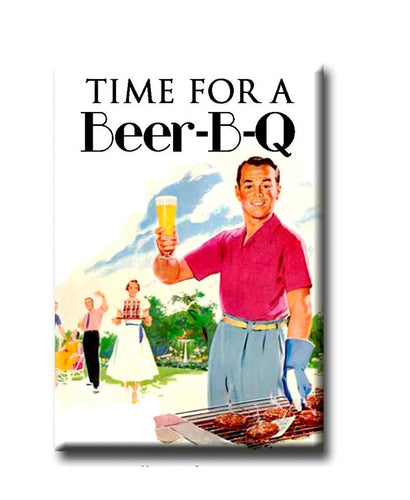 Time for a Beer-B-Q FRIDGE MAGNET