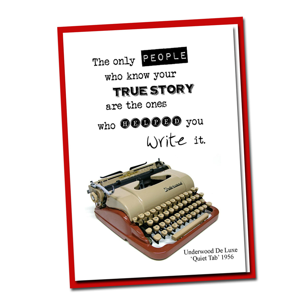 The only people who know your True Story are the ones who helped you write it.. Vintage Typewriter series. Blank Card
