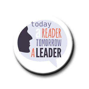 Today a Reader Tomorrow a Leader -Pin Back Button - 1.25""