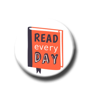 Read Every Day - Pin Back Button - 1.25""