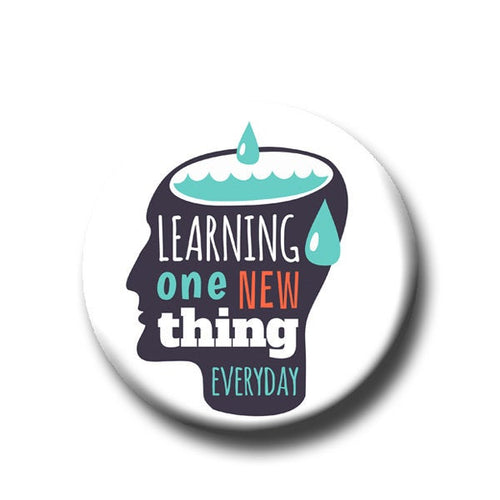 Learning One New Thing Everyday -Pin Back Button - Reader Gift - Teacher Gift- Button Pin - Cute Button Pin - Literary - 1.25