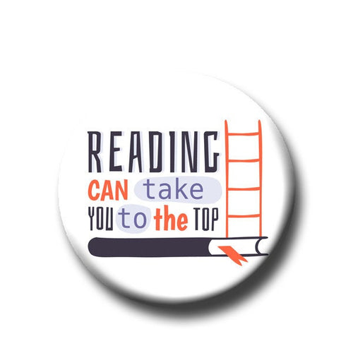 Reading Can Take You To The Top -Pin Back Button - 1.25