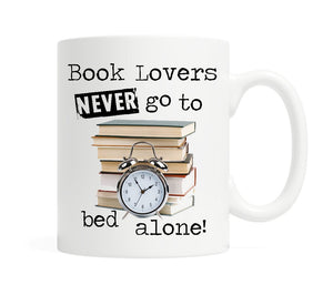 Book Lovers Never Go to Bed Alone-  11 ounce Ceramic Mug