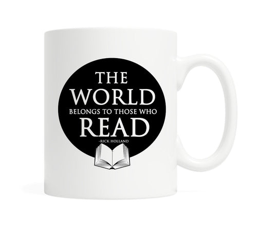 The World Belongs to Those Who Read- 11 ounce Ceramic Mug
