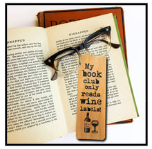 Load image into Gallery viewer, My book club only reads wine labels!- Wooden Birch Bookmark