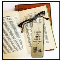 Load image into Gallery viewer, I like big books and I can not lie - Wooden Poplar Bookmark