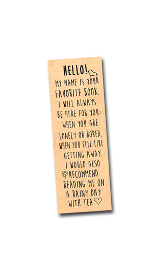 Hello! I am your favorite book.- Wooden Birch Bookmark