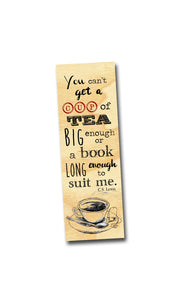 You can't get a tea big enough or a book long enough to suit me. C.S. Lewis- Wooden Ash Bookmark
