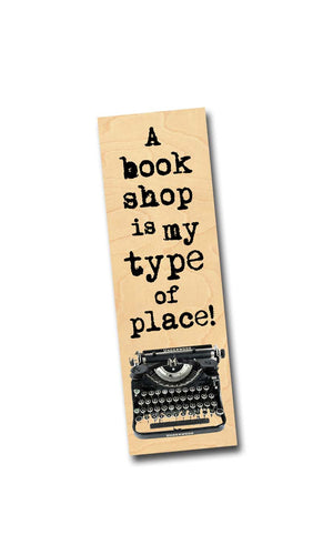 A book shop is my type of place!- Wooden Birch Bookmark